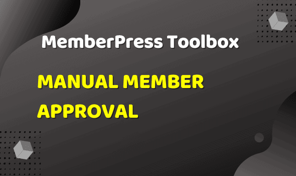MemberPress Toolbox - Manual Member Approval