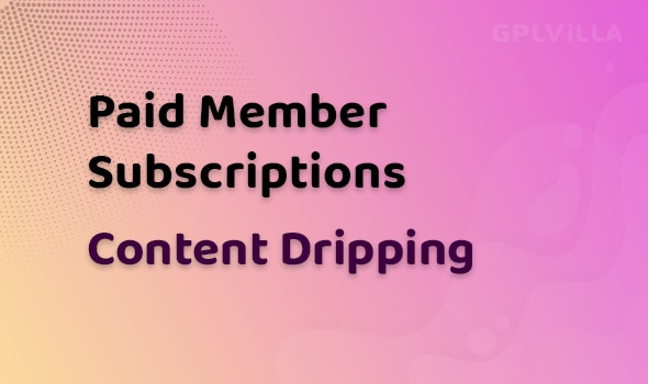Paid Member Subscriptions Content Dripping Addon