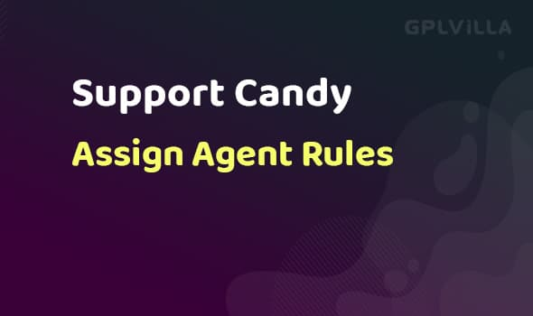 SupportCandy Assign Agent Rules