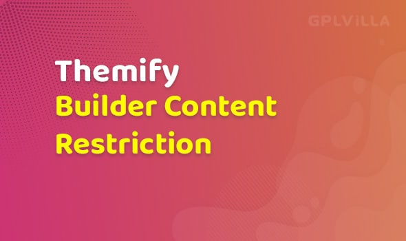 Themify Builder Content Restriction Addon