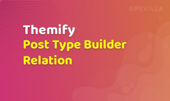 Themify Post Type Builder Relation Addon