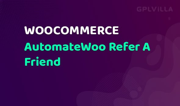 AutomateWoo - Refer A Friend