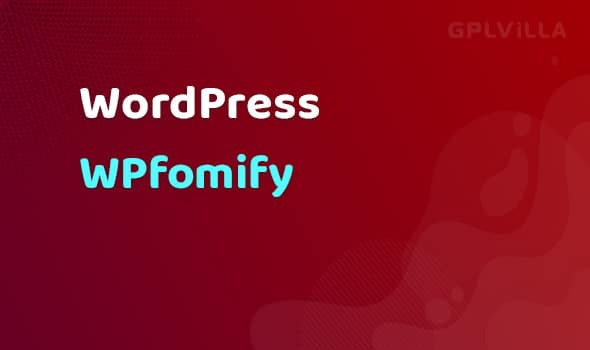WPfomify WordPress Plugin + AddOns